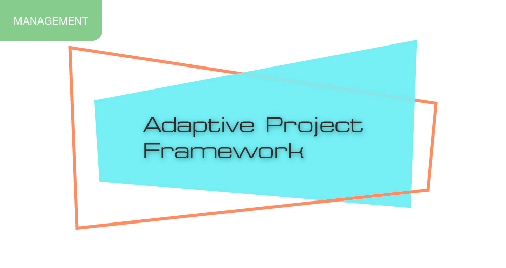 Adaptive Project Framework Methodology
